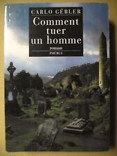 CARLO GÉBLER COMMENT TUER UN HOMME TRAD. B. BOUDARD IRLANDE PHÉBUS 2002 S.P.