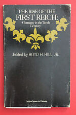 RISE OF THE FIRST REICH: GERMANY IN THE 10TH CENTURY Boyd H. Hill (PB, 1969)