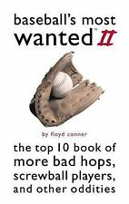 Most Wanted&#153: Baseball's Most Wanted II : The Top 10 Book of More Bad...