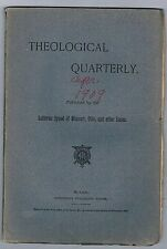 Theological Quarterly 18 issues 1909-1914 ORIGINAL