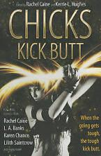 Very Good 0765325772 Paperback Chicks Kick Butt Caine, Rachel