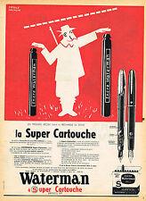 PUBLICITE ADVERTISING 045  1954  WATERMAN  La SUPER CARTOUCHE  par P. LACROIX