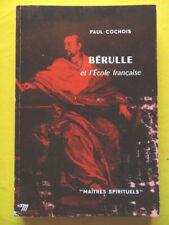 Paul Cochois Bérulle et l'Ecole Française Editions du Seuil 1963