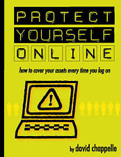NEW Protect Yourself Online: How To Cover Your Assets Every Time You Log On