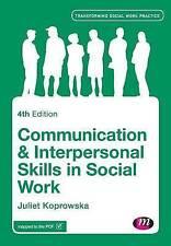 Communication and Interpersonal Skills in Social Work by Juliet Koprowska...
