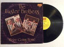 THE EASTER BROTHERS We're Going Home LP southern gospel bluegrass MINT! rare