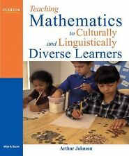 Teaching Mathematics to Culturally and Linguistically Diverse Learners Johnson