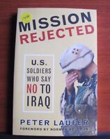 Mission Rejected: U S Soldiers Who Say No to Iraq by Peter Laufer *New 2006 PB