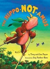 The Hippo-Not-Amus by Tony Payne and Jan Payne (2004, Hardcover)