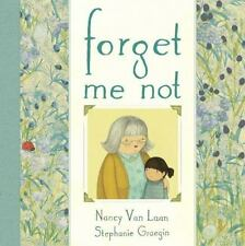Forget Me Not by Nancy Van Laan (2014, Picture Book)