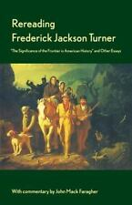 "Rereading Frederick Jackson Turner : ""The Significance of the Frontier in..."
