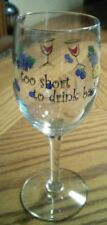 """Packaged 12oz Wine Glass-""""LIfe is Too Short to Drink Bad Wine"""" NEW"""