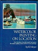 WATERCOLOR PAINTING ON LOCATION By El Meyer - Hardcover,VERY GOOD CONDITION