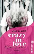 Crazy in Love 01 - Gefährlich schön von Kim Karr (2014, Taschenbuch)