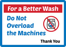 For A Better Wash Do Not Overload The Machine Adhesive Vinyl Sign Decal