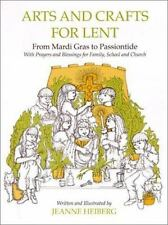 Arts and Crafts for Lent: From Mardi-Gras to Passiontide, with Prayers and Bles