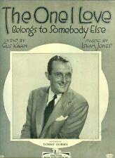 THE ONE I LOVE BELONGS TO SOMEBODY ELSE-Tommy Dorsey/Gus Kahn/Jones-Sheet Music