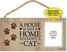 "A House is not a Home Without A Cat Photo Frame Sign CUTE 5""x10"" Wood NEW 242"