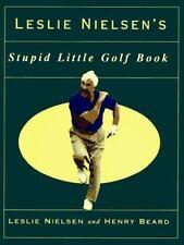 Leslie Nielson's Stupid Little Golf Book Nielson, Leslie, Beard, Henry Hardcove