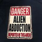 alien abduction in this area  replica sign no trespass vintage looking sign