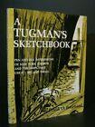 VINTAGE - A TUGMAN'S SKETCHBOOK - 1965