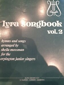 Lyra Songbook Vol 2. Hymns and songs arranged for the Orpington singers