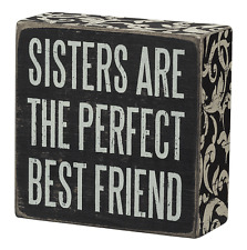 """Primitives by Kathy Box Sign Sisters are the Perfect Best Friend, 4"""" by 4"""""""