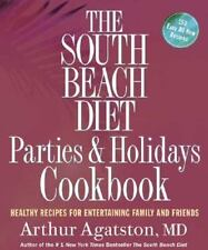 The South Beach Diet Parties and Holidays Cookbook : Healthy Recipes for...