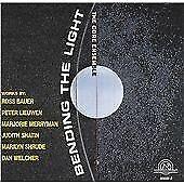 Bending the light CD Bauer Lieuwen Merryman Shrude Welcher Chamber NEW WORLD