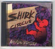 SHIRK CIRCUS Words To Say - CD