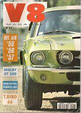 V8 MAGAZINE 13 CHEVROLET BEL AIR 55 57 MUSTANG SHELBY GT 500 1967 THUNDERBIRD 66