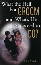 What the Hell Is a Groom and Whats He Supposed to