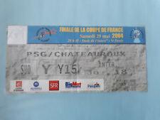 ticket billet football Finale coupe de France PSG / Chateauroux 29/04/2004