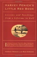 Harvey Penicks Little Red Book: Lessons And Teachings From A Lifetime In Golf b
