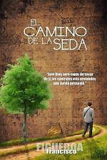 El Camino de la Seda : Los Rompimientos Internos by Francisco Figueroa (2017,...