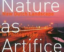 Nature as Artifice: New Dutch Landscape in Photography and Video Art (1989 -...