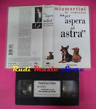 VHS MIA MARTINI in concerto Per aspera ad astra 1992 italy POLYGRAM no mc dvd lp
