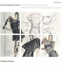 Fashion Design Course: Principles, Practice and Techniques: The Ultimate Guide