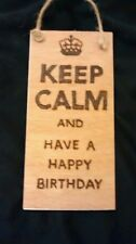 hand designed wooden plaque.keep calm and have a happy birthday.  Gift