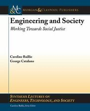 Engineering and Society: Working Towards Social Justice (Synthesis Lectures on..