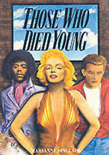 THOSE WHO DIED YOUNG: CULT HEROES OF THE TWENTIETH CENTURY., Sinclair, Marianne.