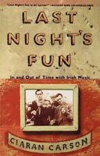 Last Night's Fun : A Book about Irish Traditional Music by Ciaran Carson...