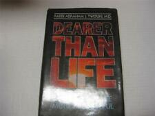 Dearer Than Life: Making Your Life More Meaningful by Abraham J. Twerski