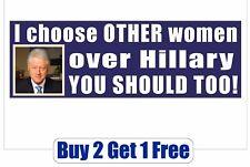 Hillary Clinton - Bill chooses other women - Bumper Sticker Prison GoGoStickers