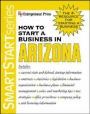 How to Start a Business in Arizona (2003, Paperback)