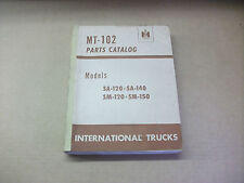 International truck Models SA-120, SA-140, SM-120, SM-150 parts catalog MT-102