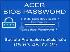 DÉBLOCAGE MOT DE PASSE BIOS ET SUPERVISEUR pour Acer  Aspire 5745DG-5464G75Bnks