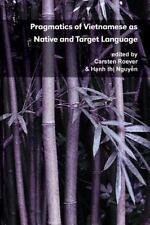 Pragmatics of Vietnamese As Native and Target Language (2013, Paperback)