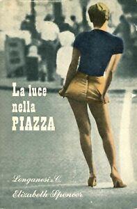 La luce nella piazza. Elizabeth Spencer Longanesi 1960