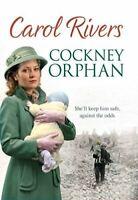 Carol Rivers, Cockney Orphan, Very Good, Paperback